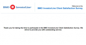 www.bmoinvestorlinelistens.com - BMO InvestorLine Client Satisfaction Survey